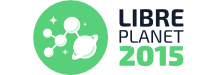 [ LibrePlanet 2015 — Free Software Everywhere]